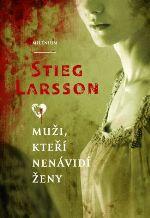 Stieg Larsson: Muži, kteří nenávidí ženy